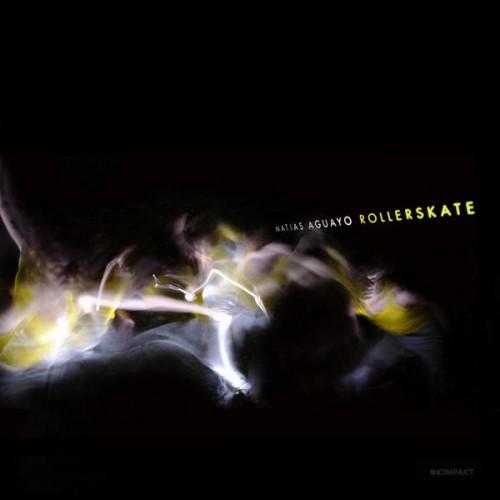 Matias Aguayo - Rollerskate (Kompakt 204)