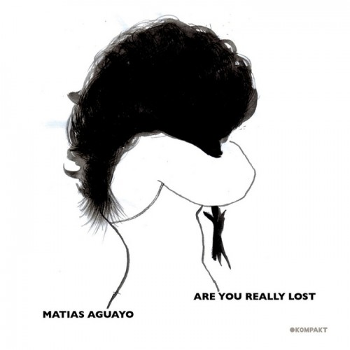 Matias Aguayo ‎– Are You Really Lost